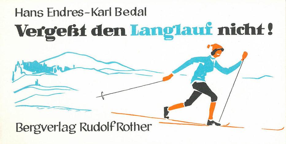Vergesst den Langlauf nicht, 1974, Bergverlag Rudolph Rother