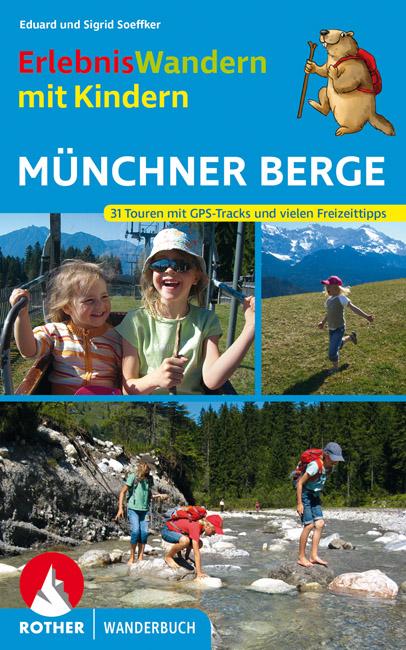 ErlebnisWandern mit Kindern Münchner Berge Band 1