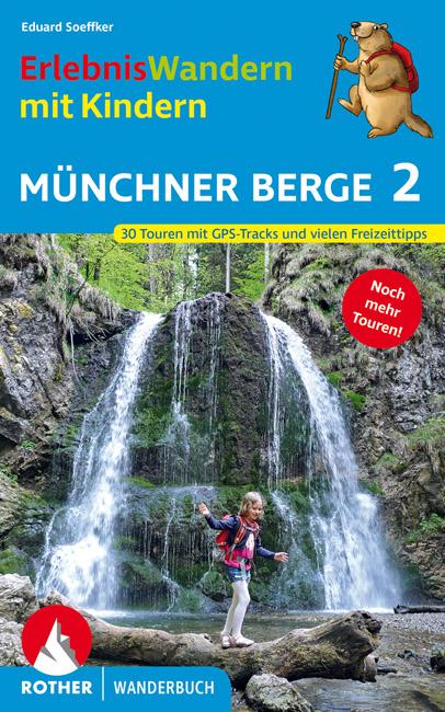 ErlebnisWandern mit Kindern Münchner Berge Band 2
