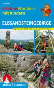 Erlebniswandern mit Kindern Elbsandsteingebirge, 4. Auflage, ein Wanderbuch für Familien von Kaj Kinzel